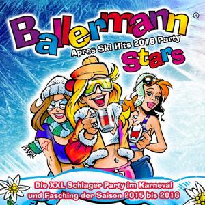 Ballermann Stars - Après Ski Hits 2016 Party (Die XXL Schlager Party im Karneval und Fasching der Saison 2015 bis 2016)
