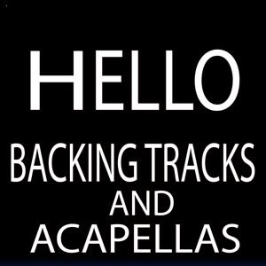 Hello (Backing Tracks and Acapellas)