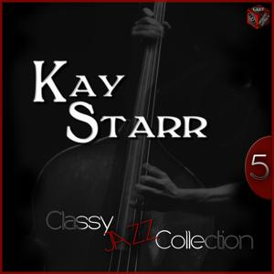 Classy Jazz Collection: Kay Starr, Vol. 5