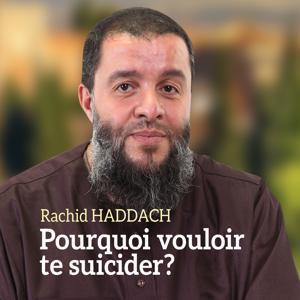 Pourquoi vouloir te suicider ? (Quran)