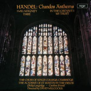 Handel: Chandos Anthems - I Will Magnify Thee; In the Lord Put I My Trust