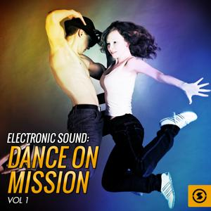 Electronic Sound: Dance on Mission, Vol. 1