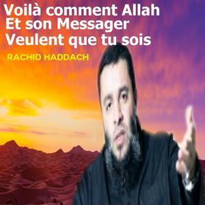 Voilà comment Allah et son Messager veulent que tu sois (Quran)