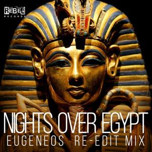 Nights over Egypt (Eugeneos Re-Edit Mix)