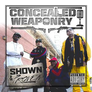 Shown and Proven (J-Love Presents Concealed Weaponry)