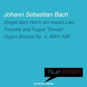 Blue Edition - Bach: Singet dem Herrn ein neues Lied, BWV 225 & Organ Sonata No. 4, BWV 528