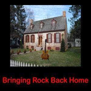 Bringing Rock Back Home