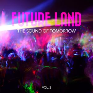 Future Land - The Sound of Tomorrow, Vol. 2