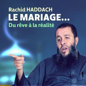 Le mariage... du rêve à la réalité (Quran)
