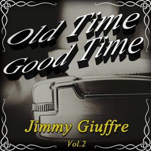 Old Time Good Time: Jimmy Giuffre, Vol. 2