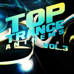 Top Trance Anthems, Vol.3 (Nation of Epic Melodic and Progressive Hardtrance)