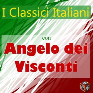 I classici italiani con Angelo Dei Visconti