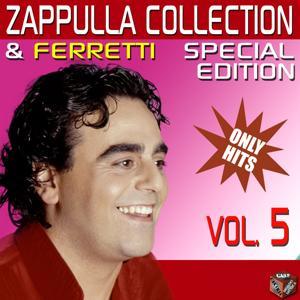 Carmelo Zappulla & Ferretti Special Collection, Vol. 5