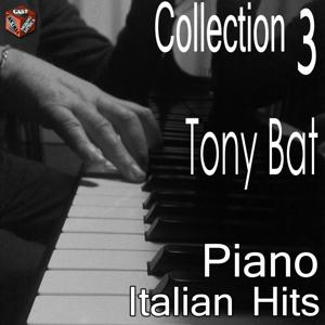Tony Bat: Italian Hits Piano Collection, Vol. 3