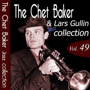 The Chet Baker & Lars Gullin Jazz Collection, Vol. 49 (Remastered)