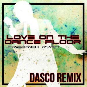 Love on the Dance Floor (Dasco Remix)