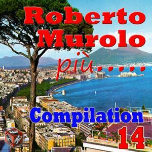Roberto Murolo più..., Vol. 14 (Compilation)