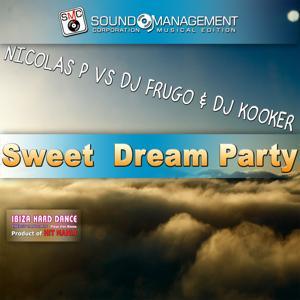 Sweet Dream Party (Ibiza Hard Dance Energy Dance Mix Playa d'en Bossa, Product of Hit Mania)