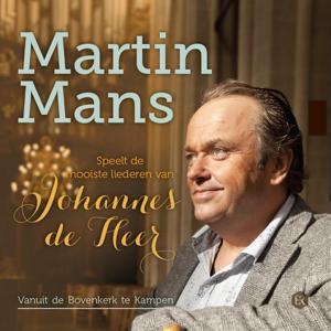 Martin Mans speelt de mooiste liederen van Johannes de Heer