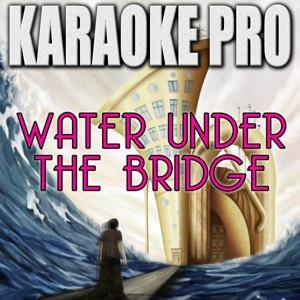 Water Under The Bridge (Originally Performed by Adele) [Instrumental Version]
