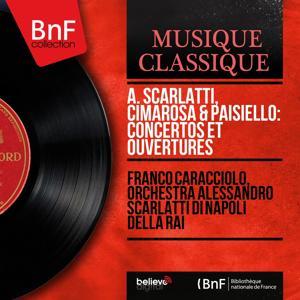 A. Scarlatti, Cimarosa & Paisiello: Concertos et ouvertures (Mono Version)