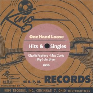 One Hand Loose (King Records - Hits & Singles 1956)