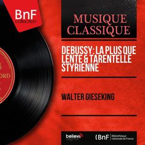 Debussy: La plus que lente & Tarentelle styrienne (Mono Version)
