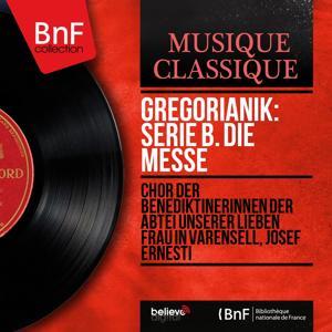 Gregorianik: Serie B. Die Messe (Stereo Version)
