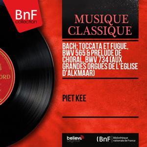 Bach: Toccata et fugue, BWV 565 & Prélude de choral, BWV 734 (Aux grandes orgues de l'église d'Alkmaar) (Mono Version)