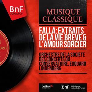 Falla: Extraits de La vie brève & L'amour sorcier (Mono Version)