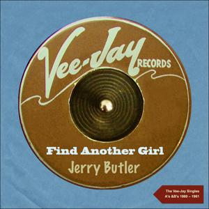 Find another Girl (The Vee-Jay Singles A's &B's- 1960 - 1961)