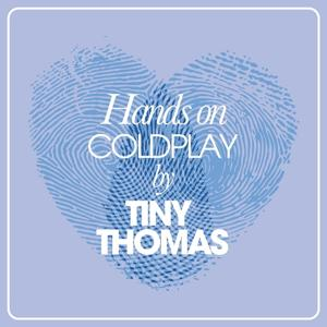 Hands On Coldplay By Tiny Thomas