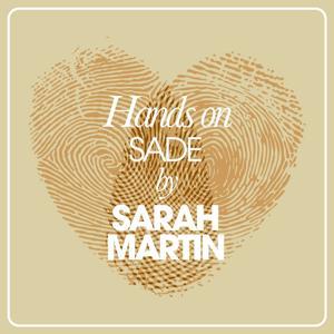 Hands on Sade By Sarah Martin