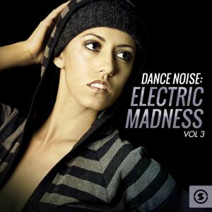 Dance Noise: Electric Madness, Vol. 3