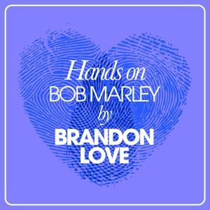 Hands On Bob Marley By Brandon Love