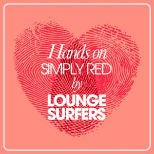 Hands On Simply Red By Lounge Surfers