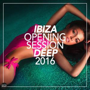 Ibiza Opening Session Deep 2016