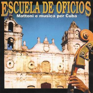 Escuela de Oficios (Mattoni e musica per Cuba)