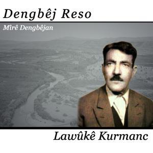 Lawûkê Kurmanc (Mîrê Dengbêjan)