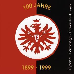 100 Jahre Eintracht Frankfurt (Das Orginal)