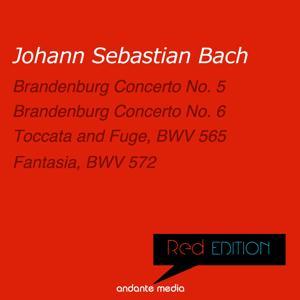 Red Edition - Bach: Brandenburg Concerti Nos. 5, 6 & Fantasia, BWV 572