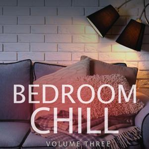 Bedroom Chill, Vol. 3 (Best Of Electronica & Ambient)
