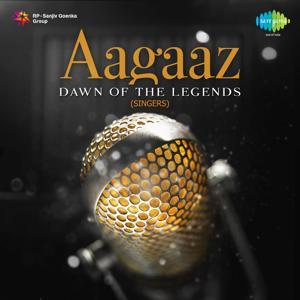 Aagaaz: Dawn of the Legends (Singers)