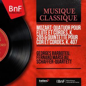 Mozart: Quatuor pour flûte et cordes, K. 285 & Quintette pour cor et cordes, K. 407 (Mono Version)