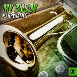 My Buddy Harry James