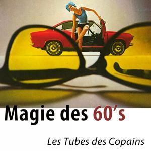 Magie des 60's - 100 tubes des copains (Remasterisé)