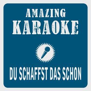 Du schaffst das schon (Karaoke Version) (Originally Performed By Klubbb3)