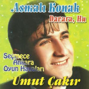 Asmalı Konak / Davara Hu (Seçmece Ankara Oyun Havaları)