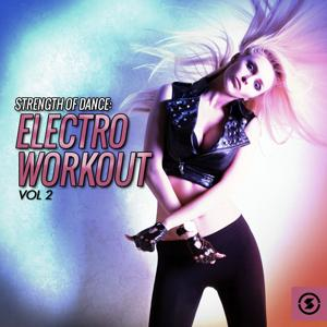Strength of Dance: Electro Workout, Vol. 2