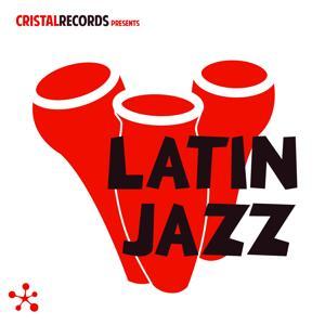 Cristal Records Presents: Latin Jazz